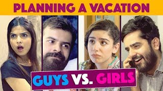 Planning a Vacation | Guys vs. Girls | MangoBaaz