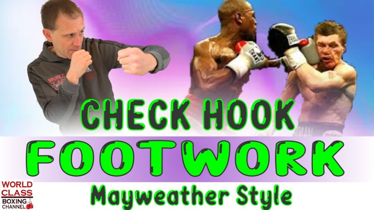 How To Throw The Check Hook Using Mayweather's Footwork