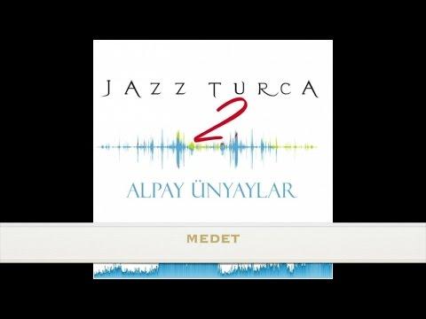 Alpay Ünyaylar - Medet