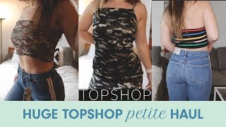HUGE TOPSHOP Petite Clothing Haul | Short Girls