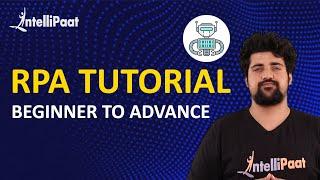 RPA Tutorial For Beginners | UiPath Tutorials | RPA Training | Intellipaat