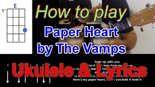 How to play Paper Heart by The Vamps Ukulele Cover
