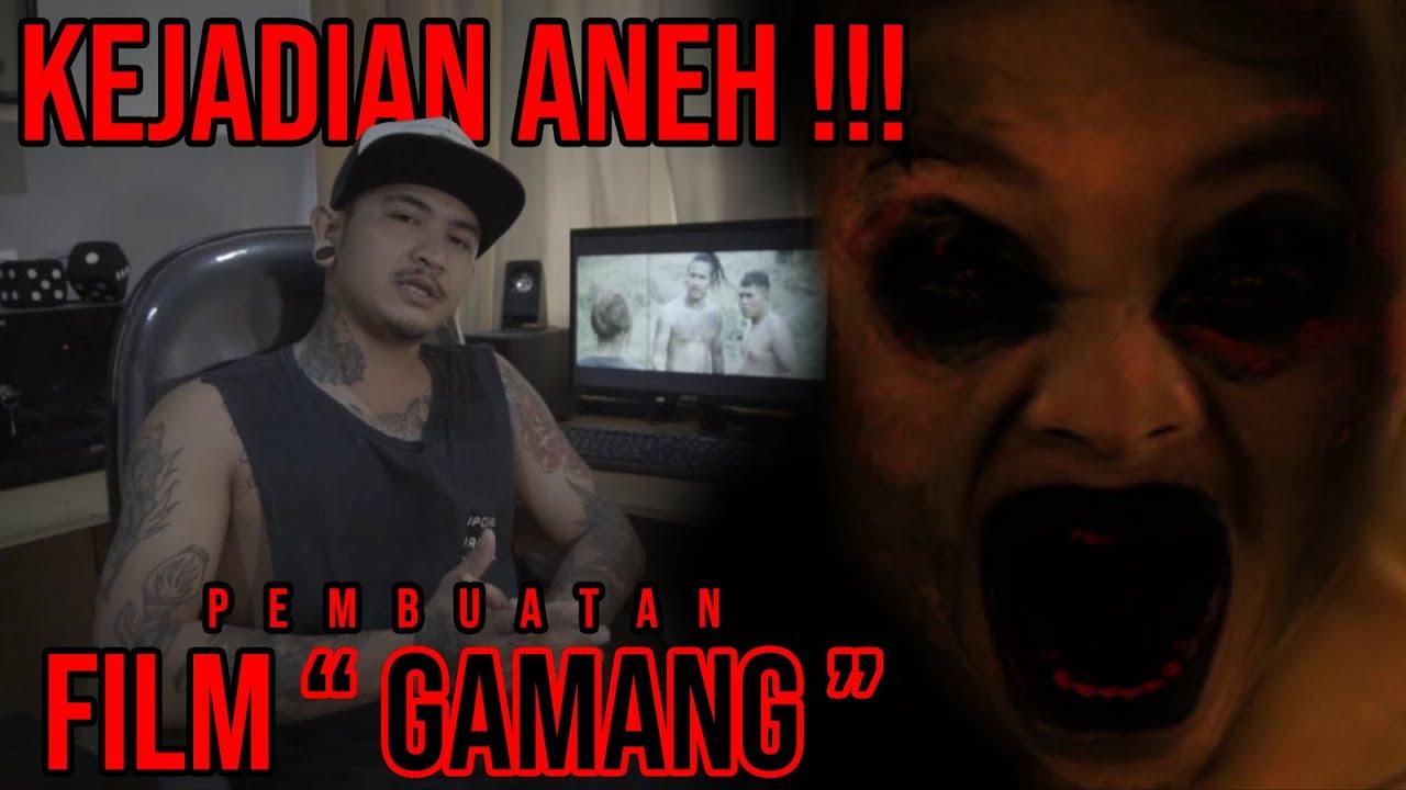 """Download KEJADIAN ANEH PEMBUATAN FILM """"GAMANG"""""""