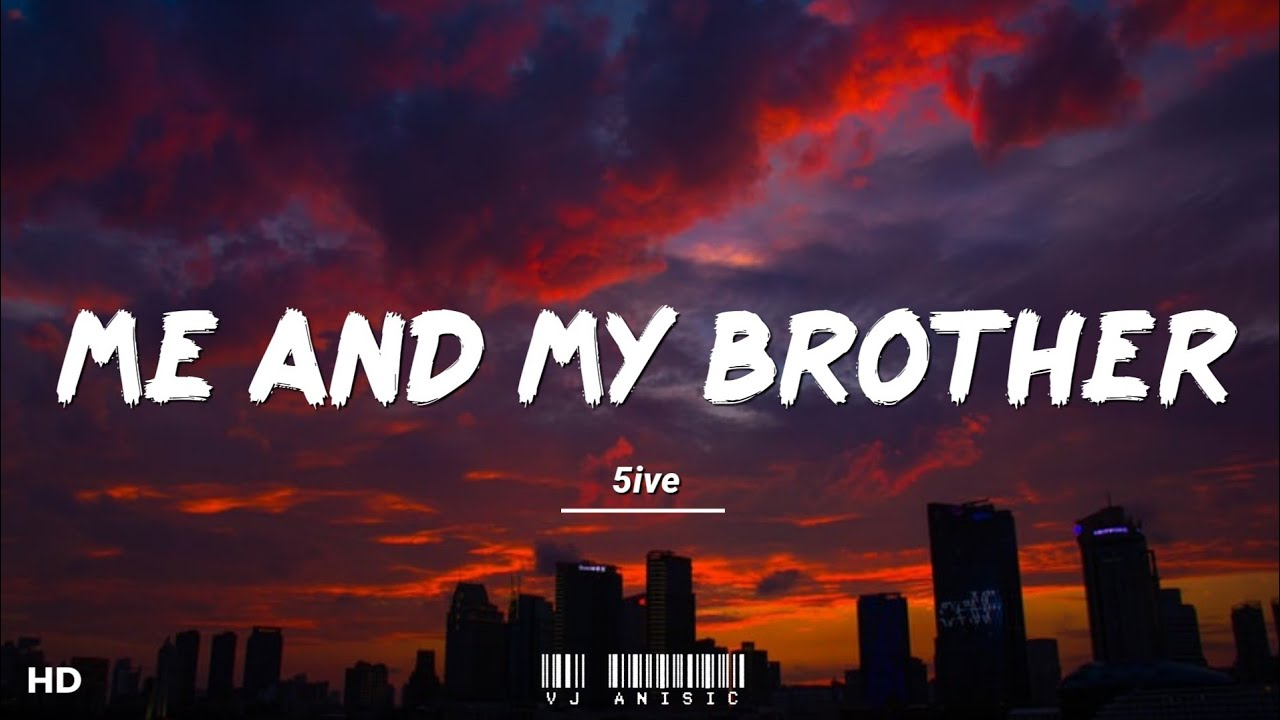 """Download 5ive - Me And My Brother (Lyrics) """"Who I'm gon' call when it's time to ride"""""""