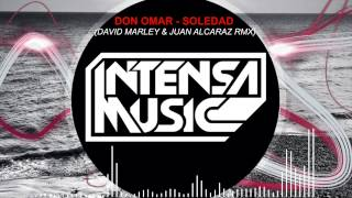 Don Omar - Soledad (David Marley & Juan Alcaraz Remix) FREE DOWNLOAD