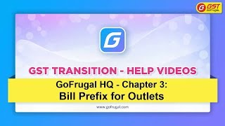 Setting up Bill prefix based on outlets from GoFrugal HQ | GST Transition | Final chapter