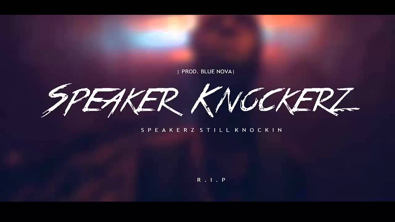 Leasing A Beat >> Speaker Knockerz Type Beat - Speakerz Still Knockin (Prod. Blue Nova) #RIP - YouTube