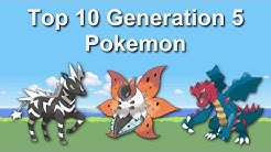 Top 10 Generation 5 Pokemon