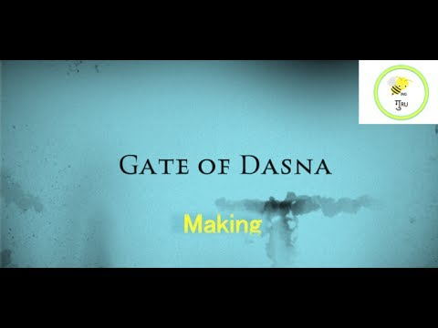 Making of Gate of Dasna    H181B Films