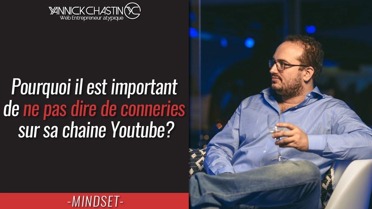 Pourquoi il est important de ne pas dire de conneries sur sa chaine Youtube?
