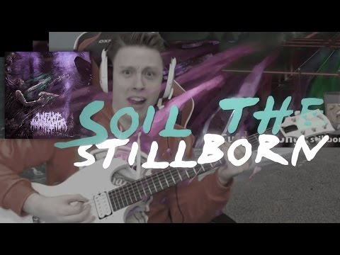 Infant Annihilator - Soil the Stillborn (Guitar Cover)