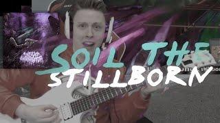 infant annihilator - soil the stillborn (reaction - guitar cover)
