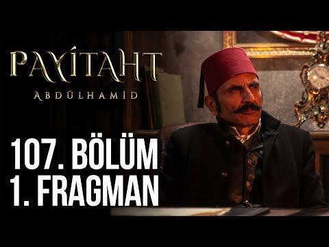 مسلسل السلطان عبد الحميد الثاني الحلقة 107