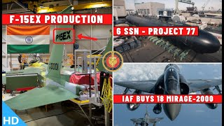 Indian Defence Updates : F-15EX Production,6 SSN Project-77,18 Mirage Deal Signed,100Cr Sights Order