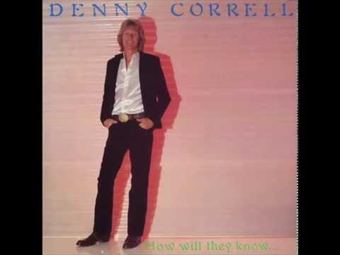 He Set Me Free - Denny Correll