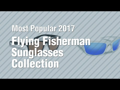Flying Fisherman Sunglasses Collection // Most Popular 2017