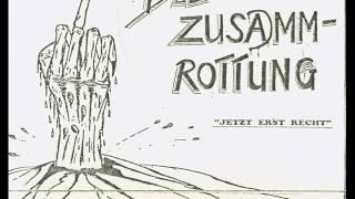 Die Zusamm Rottung - 04.Sinn Des Frühaustehens