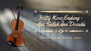 Hetty Koes Endang - Apa Salah Dan Dosaku   Hq Audio
