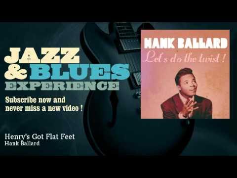 Hank Ballard - Henry's Got Flat Feet