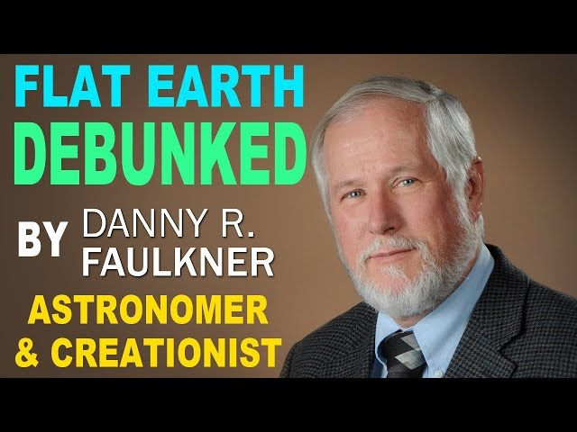 Flat Earth DEBUNKED by Dr Danny  Faulkner - Creationist Astronomer - Answers in Genesis