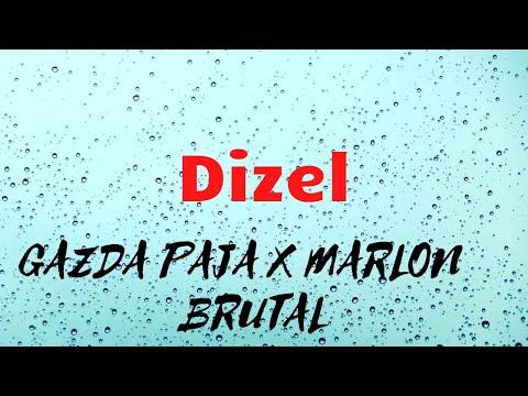 GAZDA PAJA x MARLON BRUTAL – DIZEL ( TEKST/LYRICS )