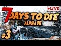 SURVIVING THE BLOOD MOON NIGHT - 7 Days to Die Alpha 16 Gameplay