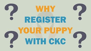 why register your puppy with continental kennel club