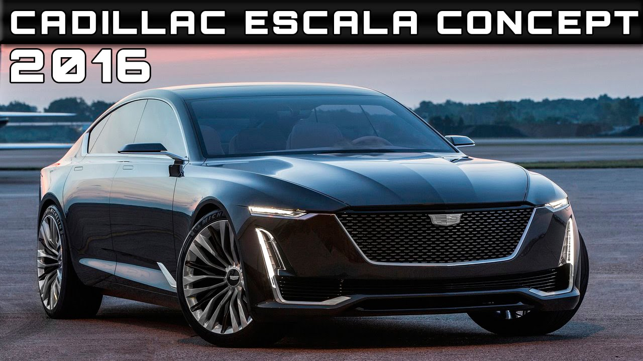maxresdefault - Cadillac Escala Price
