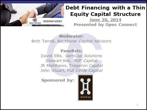 Opus Connect Webinar: Debt Financing with a Thin Equity Capital Structure