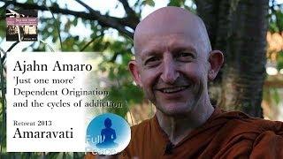 Ajahn Amaro - (Amaravati Retreat 2013) Dependent Origination Intro Talk