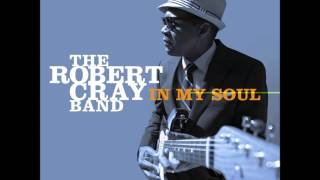 robert cray band what would you say