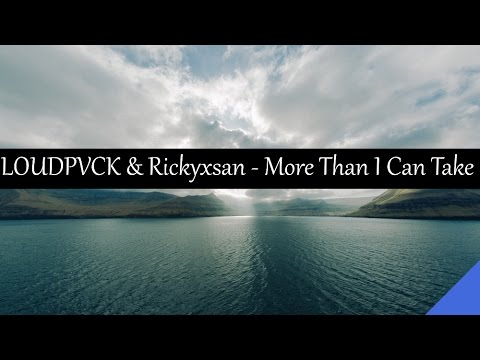 LOUDPVCK & Rickyxsan - More Than I Can Take (feat. Karra)