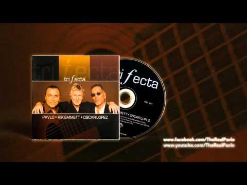 Pavlo,Rik Emmett,Oscar Lopez - Trifecta (2009)