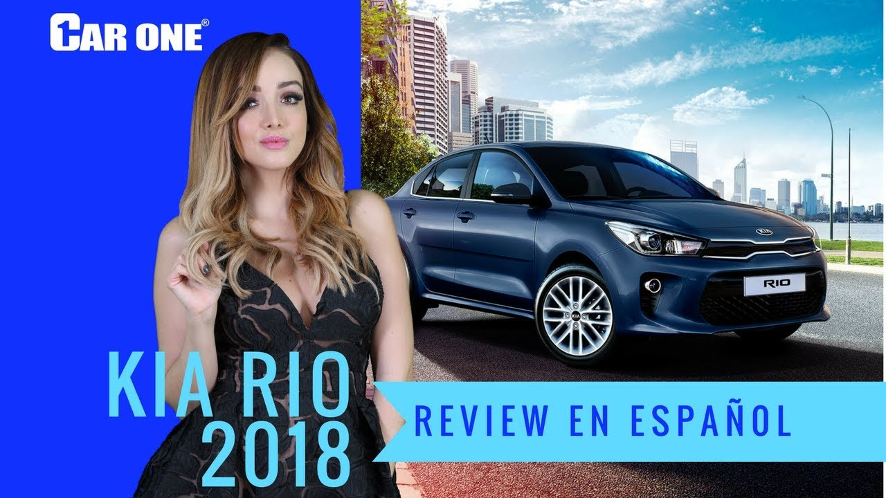 Kia Rio 2018 Sedan - Review En Espa U00f1ol - Car One - Gaby Lozoya