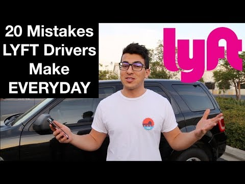 20 MISTAKES LYFT DRIVERS MAKE EVERYDAY!