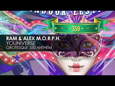 RAM & Alex M.O.R.P.H. - Youniverse (Grotesque 350 Anthem)