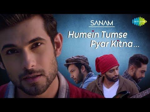 Humein Tumse Pyaar Kitna | हमें तुमसे प्यार कितना | SANAM