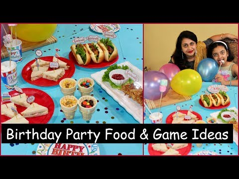 Kid's Birthday Party Snacks,Games & Decorating Ideas | Party Food Ideas | Birthday Game Ideas
