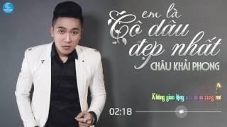Em Là Cô Dâu Đẹp Nhất   Châu Khải Phong Audio Official