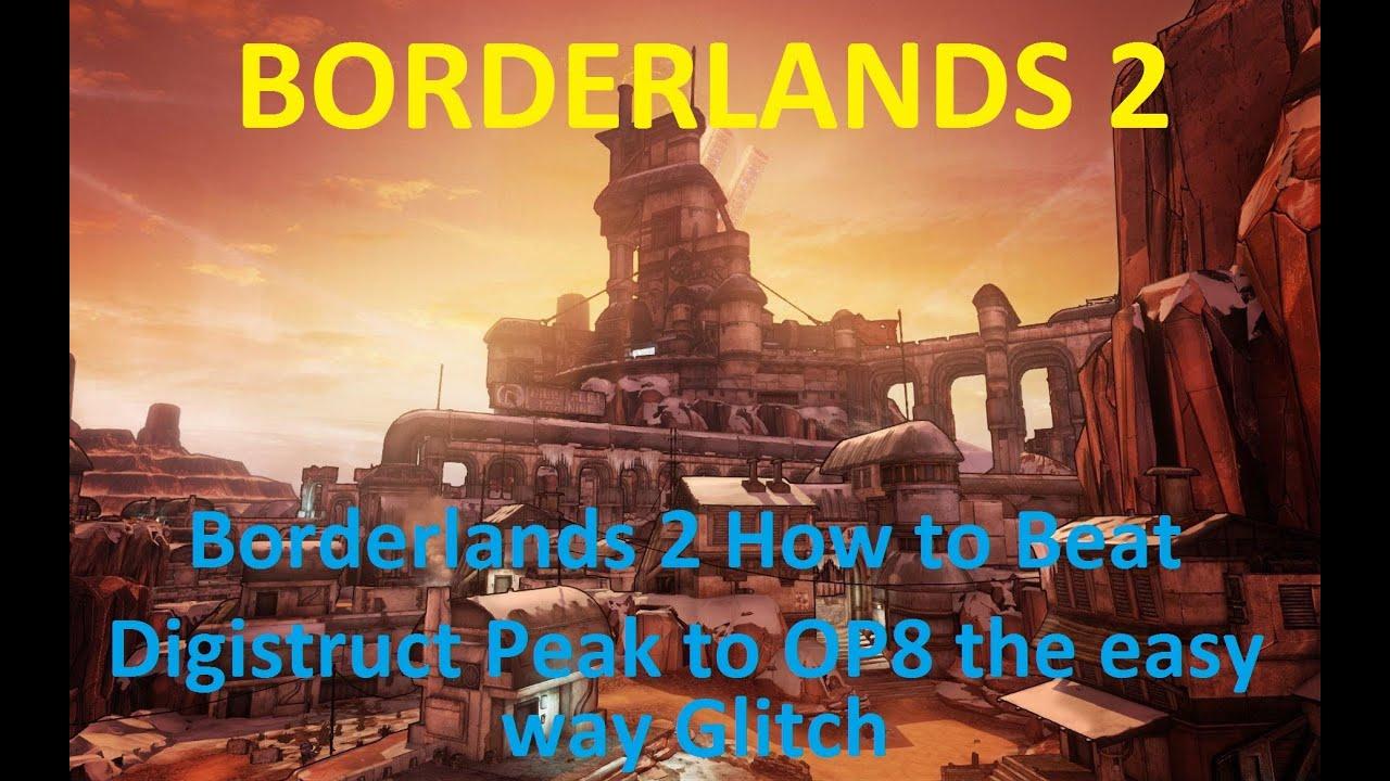 Borderlands 2 How to Beat Digistruct Peak up to OP8 the ... Borderlands 2 Is Uvhm Easy With Op8 Gear