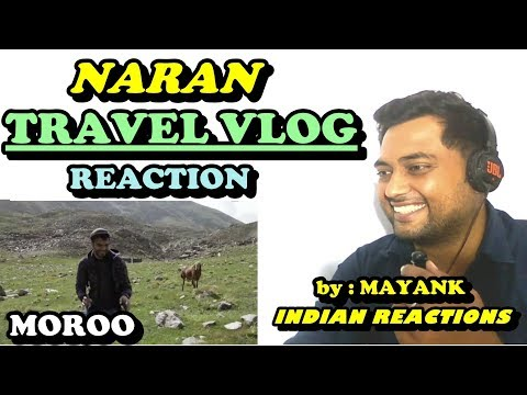 Beauty of PAKISTAN | Reaction by an INDIAN | Northern Area of Pakistan |  Moroo Travel Vlog