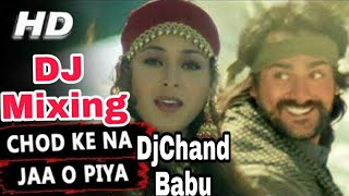 Chhod ke na ja piya sad heart touch dailogue mix - DjChand Babu