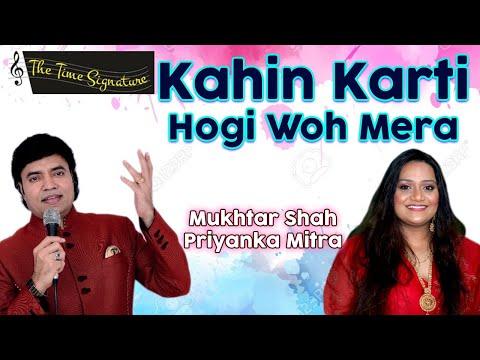 Kahin Karti Hogi Woh Mera Intezaar...by Mukhtar Shah & Priyanka Mitra