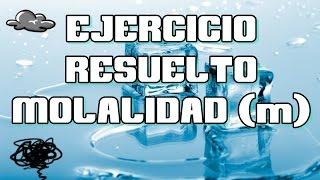 Video Molalidad (m) ( Ejercicios ) | Quimica download MP3, 3GP, MP4, WEBM, AVI, FLV November 2018