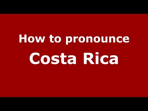 How to pronounce Costa Rica (Colombian Spanish/Colombia) - PronounceNames.com