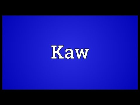 Kaw Meaning