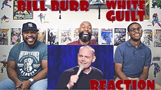 Bill Burr : White Guilt Reaction