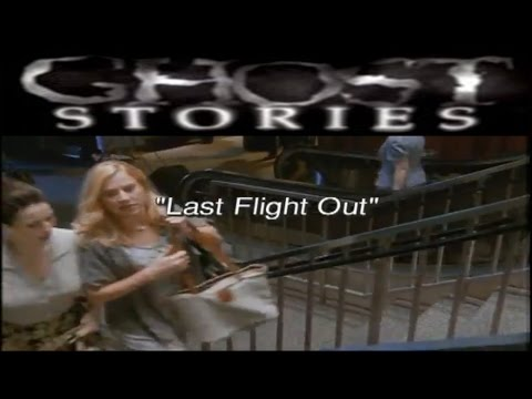 Ghost Stories Episode 2 - Last Flight Out