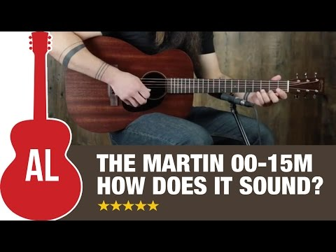 Martin 00-15M - How Does it Sound?