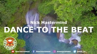 Nick Mastermind - Dance To The Beat [Official Music Video HD]